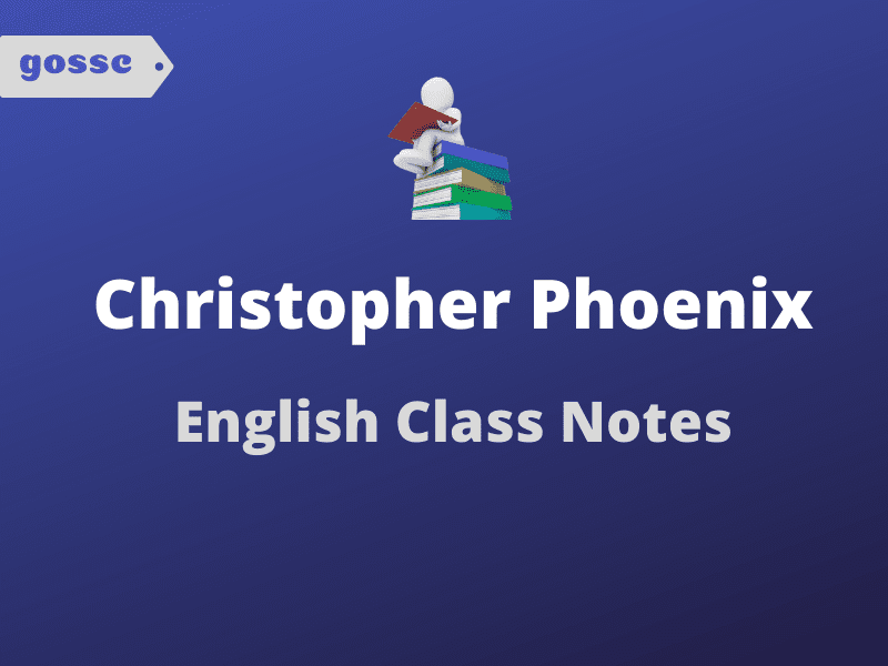 Christopher Phoenix English Notes