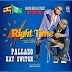 NEW AUDIO |  Pallaso Ft KaySwitch - Right Time | DOWNLOAD Mp3 SONG