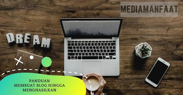 Panduan Membuat Blog Hingga Menghasilkan Terbaru