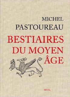 """""""Bestiaires du moyen âge"""" - Michel Pastoureau"""