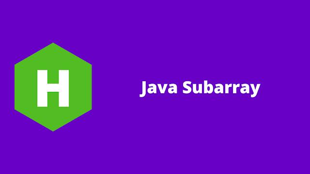 HackerRank Java Subarray problem solution