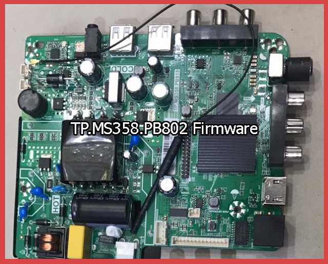 TP.MS358.PB802 Firmware All Resolutions Free Download