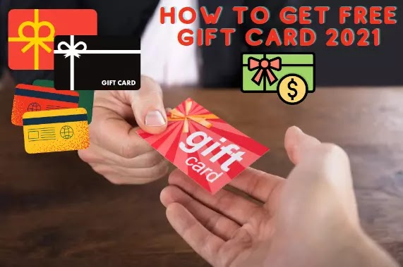 How To Get Free Gift Card 2021