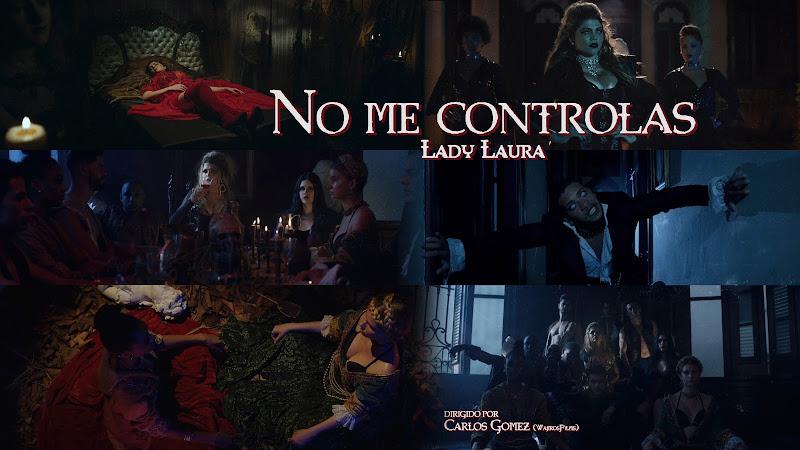 Lady Laura - ¨No me controlas¨ - Videoclip - Director: Carlos Gómez. Portal Del Vídeo Clip Cubano