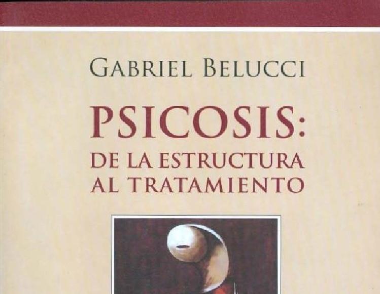 PSICOSIS: DE LA ESTRUCTURA AL TRATAMIENTO. PDF.