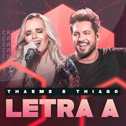 Letra A – Thaeme e Thiago