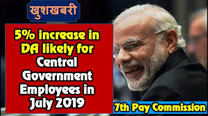 Central government employees DA hike : Up to 5% increase in DA expected from July-19