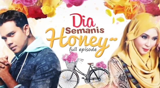 Drama Dia Semanis Honey - Tonton Penuh Episod 1 Hingga 16 (Akhir)