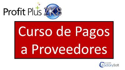 Curso de Pagos a Proveedores con Profit Plus Administrativo 2K8