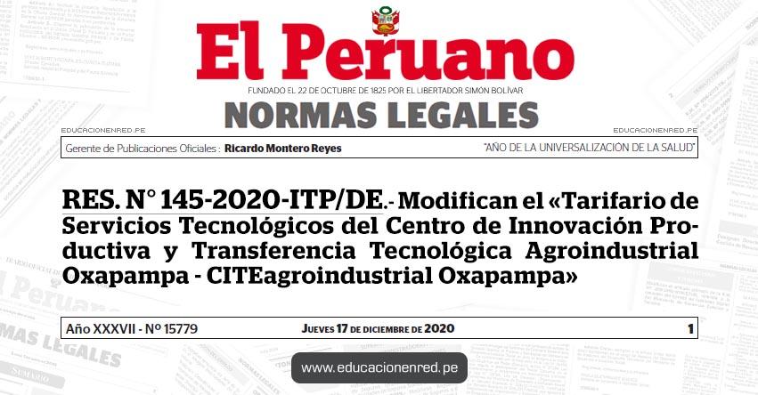 RES. N° 145-2020-ITP/DE.- Modifican el «Tarifario de Servicios Tecnológicos del Centro de Innovación Productiva y Transferencia Tecnológica Agroindustrial Oxapampa - CITEagroindustrial Oxapampa»