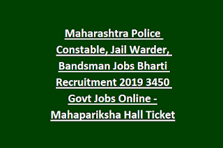 Maharashtra Police Constable, Jail Warder, Bandsman Jobs Bharti Recruitment 2019 3450 Govt Jobs Online -Mahapariksha Hall Ticket