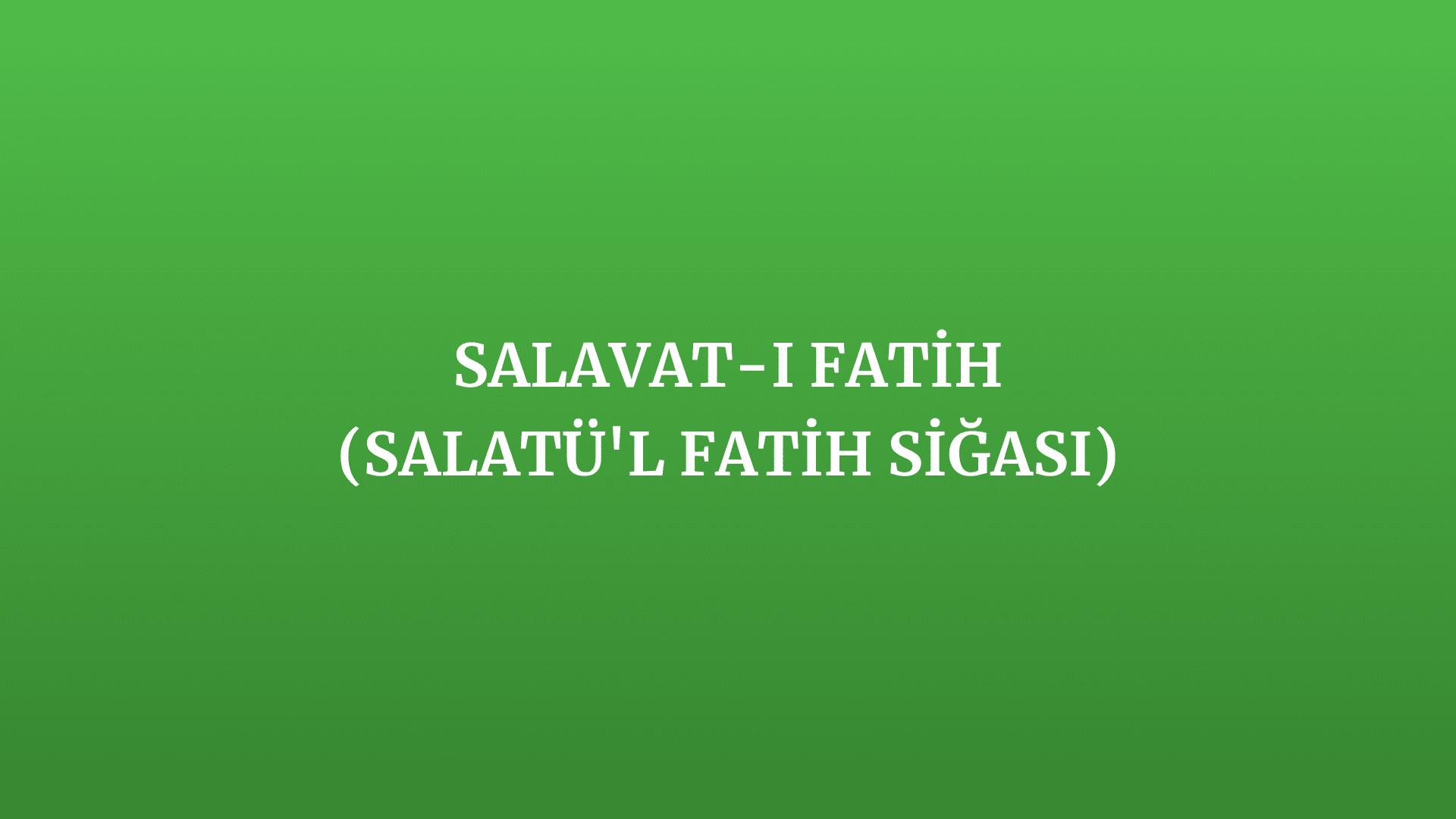 Salavat-ı Fatih (Salatü'l Fatih Siğası)
