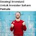 Strategi Investasi Saham Terbaik Untuk Pemula