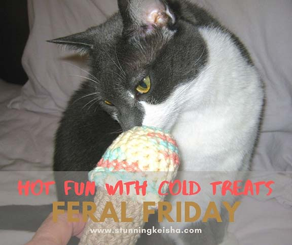 Feral Friday: Hot Fun With Cold Treats