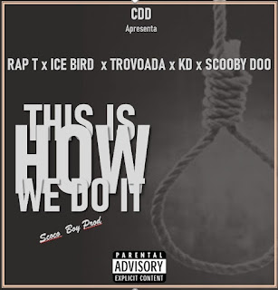 Rap T feat. Ice Bird, Trovoada, KD & Scooby Doo - This Is How We Do It