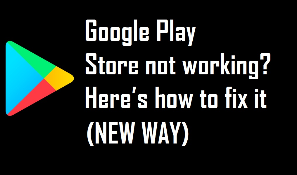 Google Play Store not working