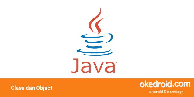 Belajar Mengenal Pengertian Contoh Class Kelas dan Object Objek di Program Java