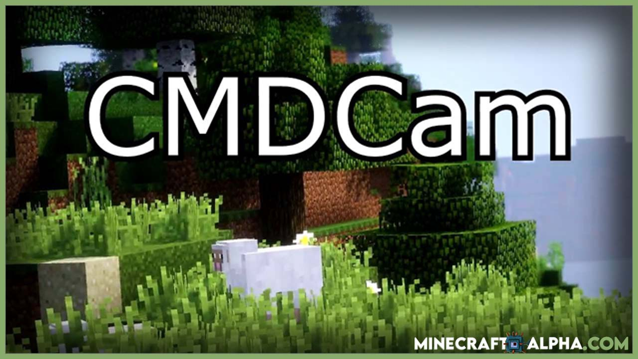Minecraft CMDCam Mod 1.17.1 (Another Camera Mod)