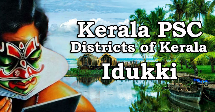 Kerala PSC - Districts of Kerala - Idukki