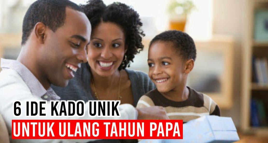 6 Inspirasi Kado Unik Untuk Papa