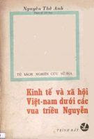 Kinh tế và xã hội Việt Nam dưới các vua triều Nguyễn - Nguyễn Thế Anh