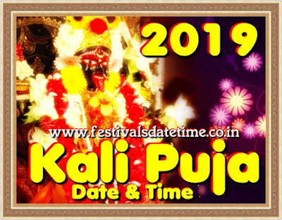 2019 Kali Puja Date & Time in India