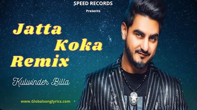 Mithiyan Gallan Jatta Koka Lyrics - Kulwinder Billa |Latest Punjabi Songs|