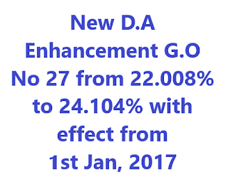 New D.A Enhancement G.O No 27 from 22.008% to 24.104% with effect from 1st Jan, 2017
