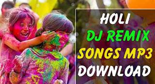 Holi DJ Remix Songs Mp3 Me Download Kare