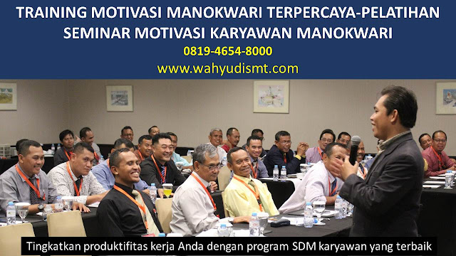 TRAINING MOTIVASI MANOKWARI - TRAINING MOTIVASI KARYAWAN MANOKWARI - PELATIHAN MOTIVASI MANOKWARI – SEMINAR MOTIVASI MANOKWARI