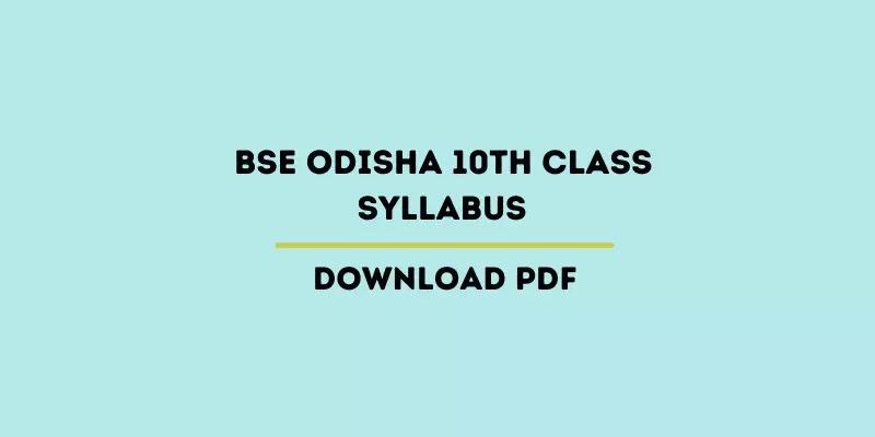 BSE Odisha Class 10th Syllabus 2021-22, Odisha 10th Syllabus PDF