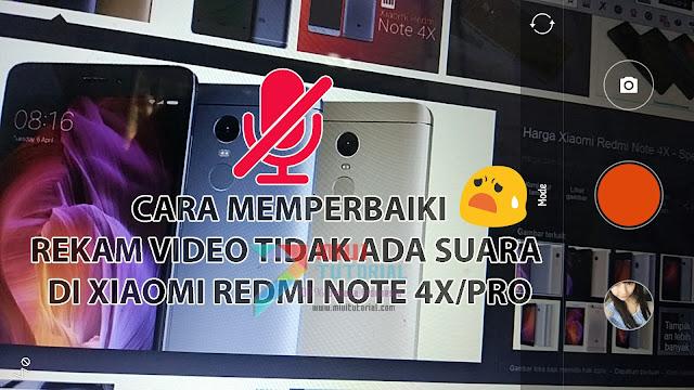 Tidak Ada Suara Ketika Merekam Video Menggunakan Xiaomi Redmi Note 4X/PRO Mido? Coba Tutorial Cara Fix nya Berikut Ini