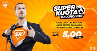 Kirolbet superkuota final copa 2018 Messi primer gol y gana torneo 21 abril