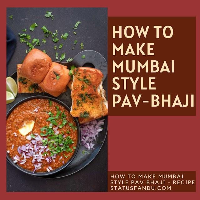 How To Make Mumbai Style Pav Bhaji - Recipe
