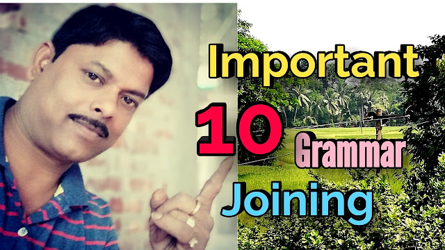 10 important joining of grammar for class 10