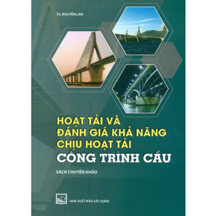 Hoạt Tải Và Đánh Giá Khả Năng Chịu Hoạt Tải Công Trình Cầu (Sách Chuyên Khảo) ebook PDF-EPUB-AWZ3-PRC-MOBI
