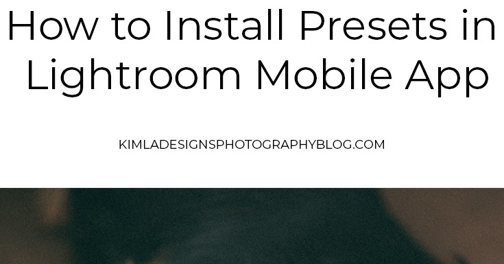 How to Install Adobe Lightroom Presets on Mobile Phone ...