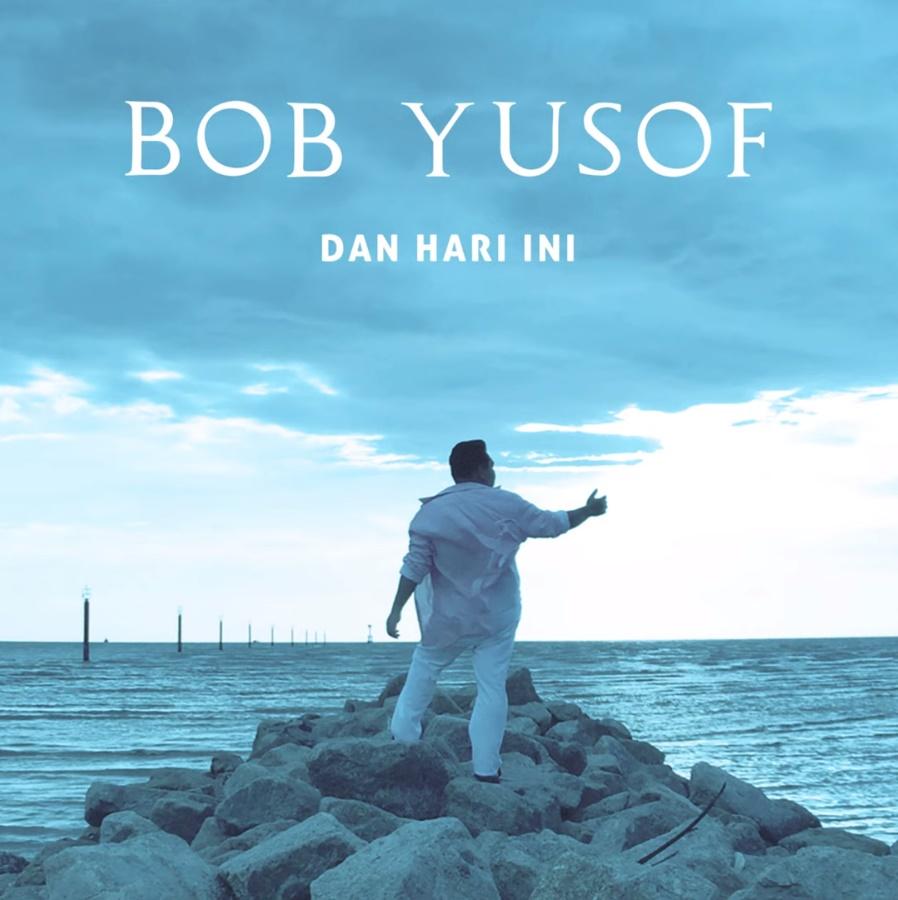 Lirik Lagu Bob Yusof - Dan Hari Ini