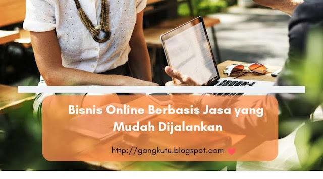 4 Bisnis Online Berbasis Jasa yang Mudah Dijalankan