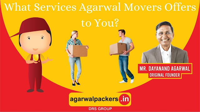 What Services Agarwal Movers Offers to You?