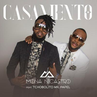Mona Nicastro Feat. Tchobolito Mr. Papel – Casamento (Afro Pop) baixar nova musica descarregar agora 2019
