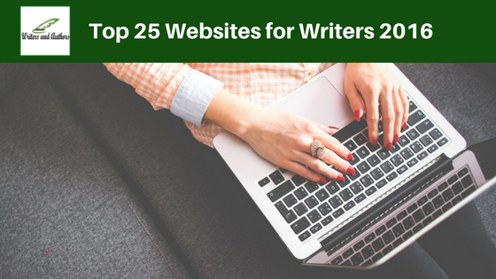 Top 25 Websites for Writers 2016 @writers_authors