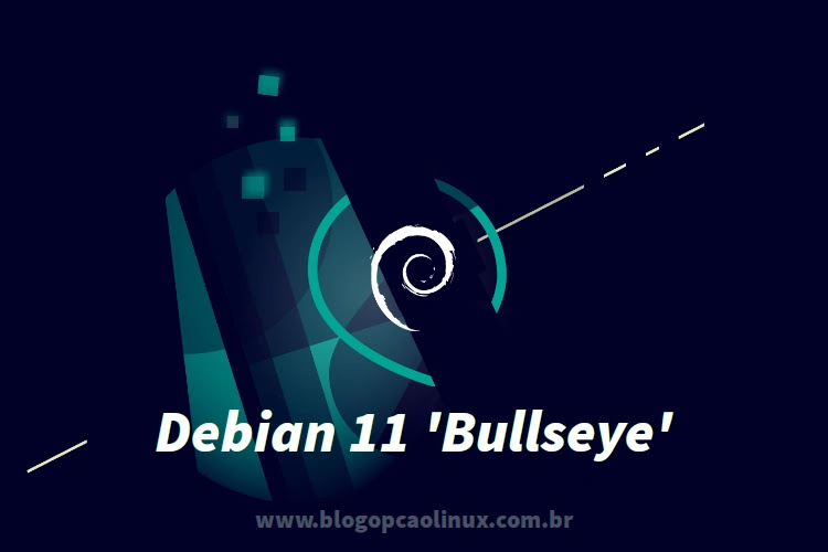 Lançado o Debian 11 'Bullseye', confira as novidades e faça o download!