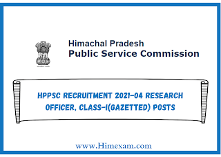 HPPSC Recruitment 2021-04 Research Officer, Class-I(Gazetted) Posts