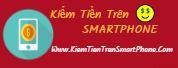 Ứng dụng kiếm tiền online trên điện thoại smartphone 2022