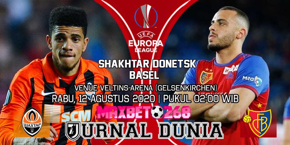 Prediksi Shakhtar Donetsk vs Basel 12 Agustus 2020 Pukul 02:00 WB