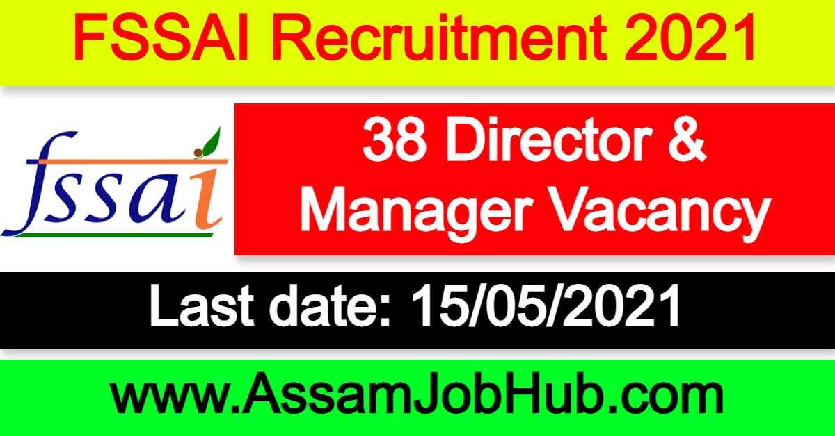 FSSAI Recruitment 2021 : 38 Director and Manager Vacancy