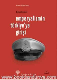 Orhan Kurmuş - Emperyalizmin Türkiye'ye Girişi