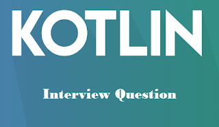 kotlin interview questions and answer