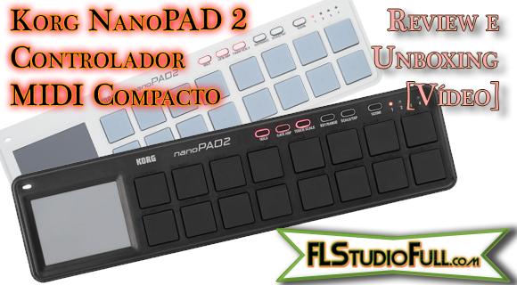 Korg NanoPAD 2 - Controlador MIDI Compacto | Review e Unboxing [Vídeo]